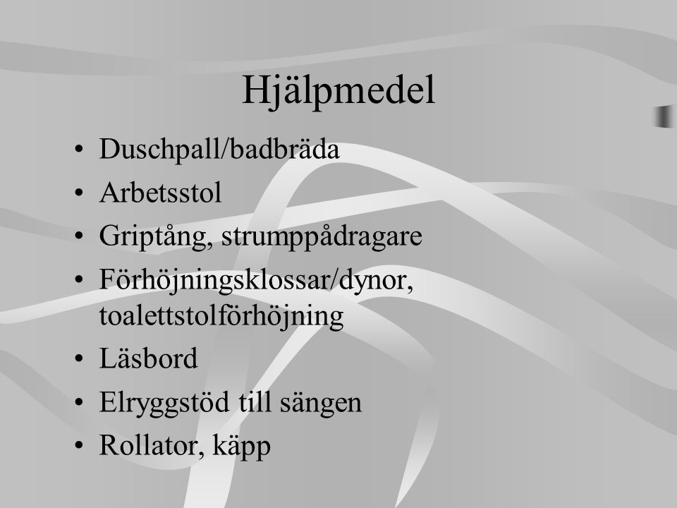 Hjälpmedel Duschpall/badbräda Arbetsstol Griptång, strumppådragare