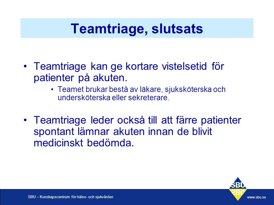 Teamtriage, slutsats Teamtriage kan ge kortare vistelsetid för patienter på akuten.