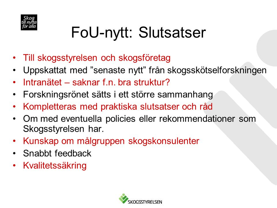 FoU-nytt: Slutsatser Till skogsstyrelsen och skogsföretag