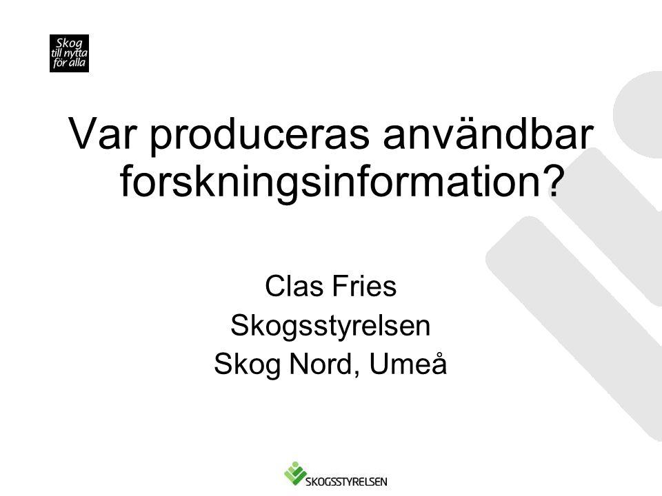 Var produceras användbar forskningsinformation