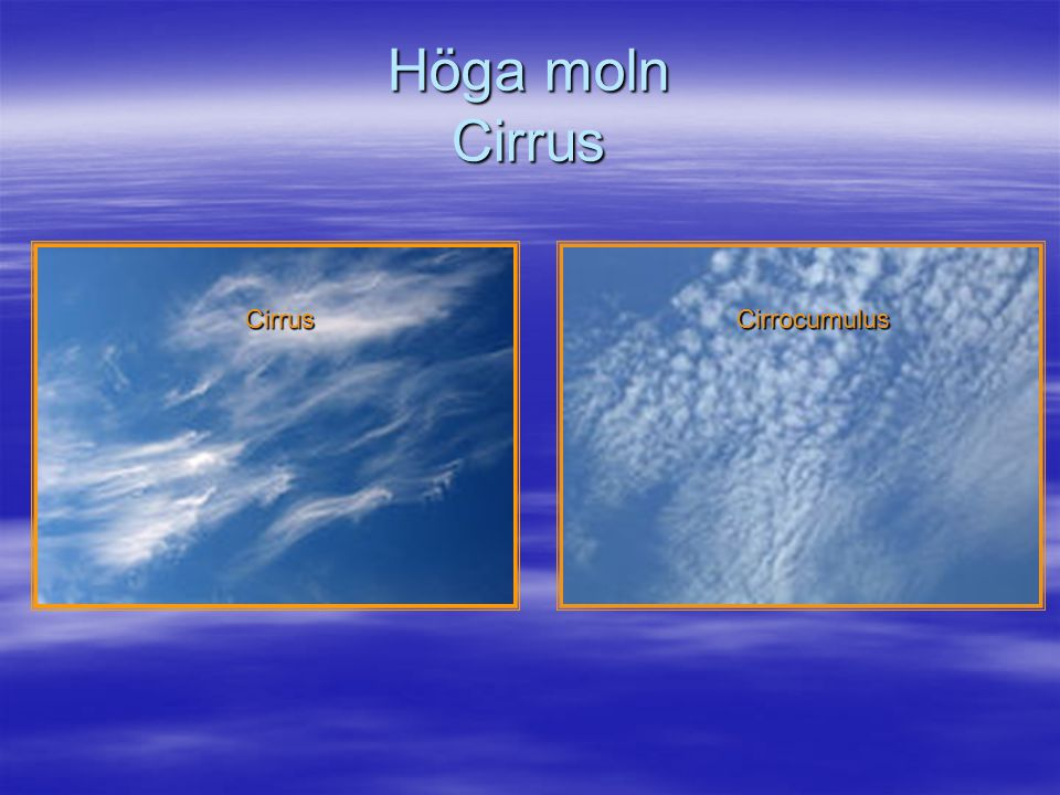 Höga moln Cirrus Cirrus Cirrocumulus