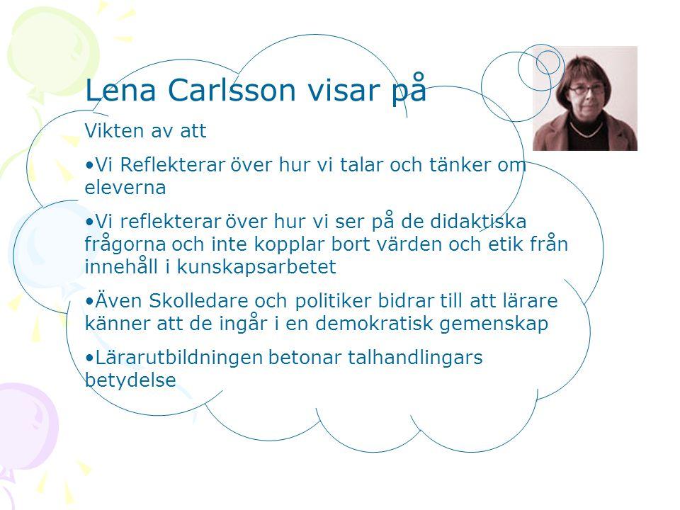 Lena Carlsson visar på Vikten av att