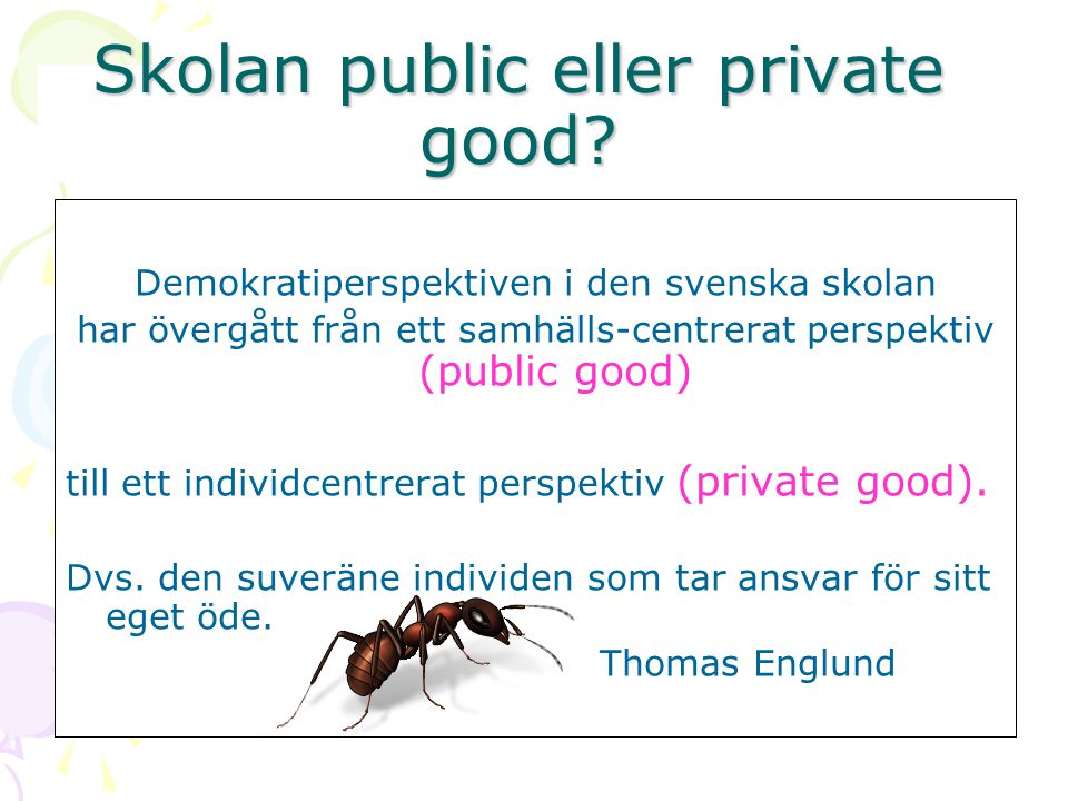 Skolan public eller private good