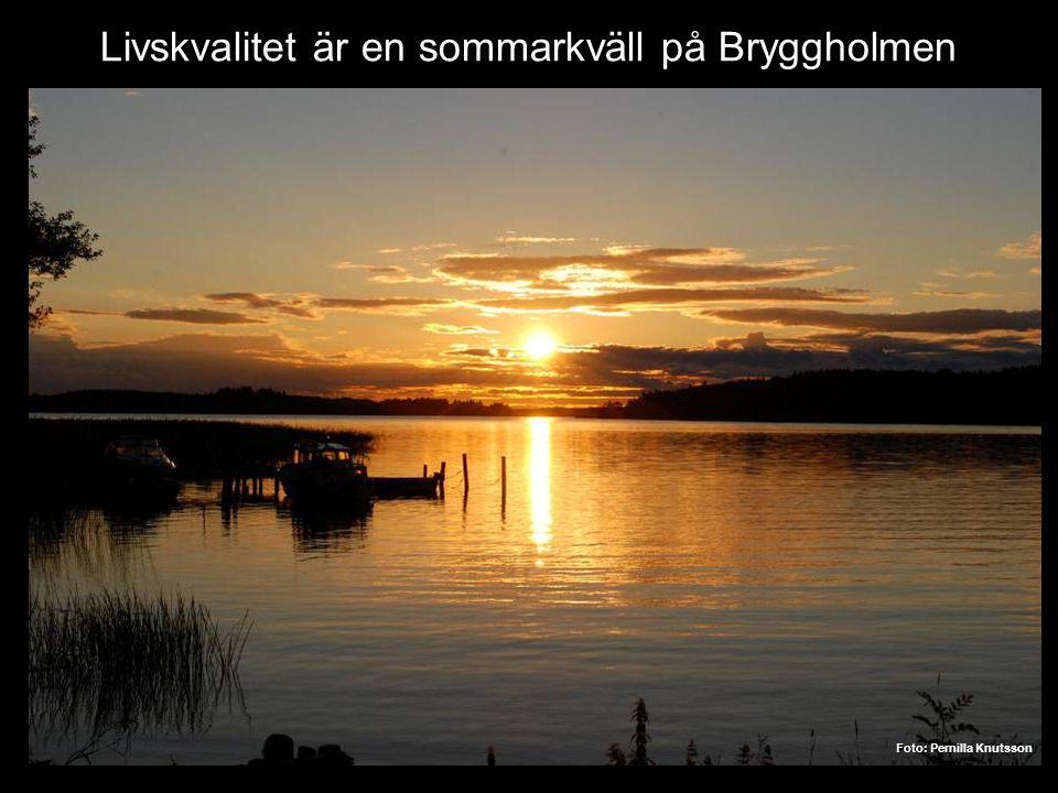 Livskvalitet är en sommarkväll på Bryggholmen