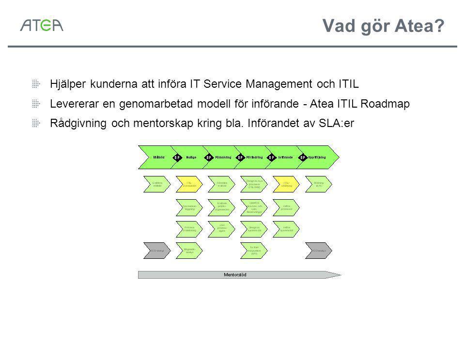 Vad gör Atea Hjälper kunderna att införa IT Service Management och ITIL. Levererar en genomarbetad modell för införande - Atea ITIL Roadmap.