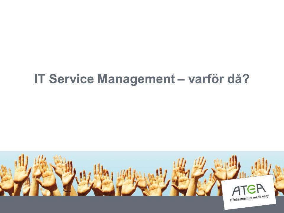 IT Service Management – varför då