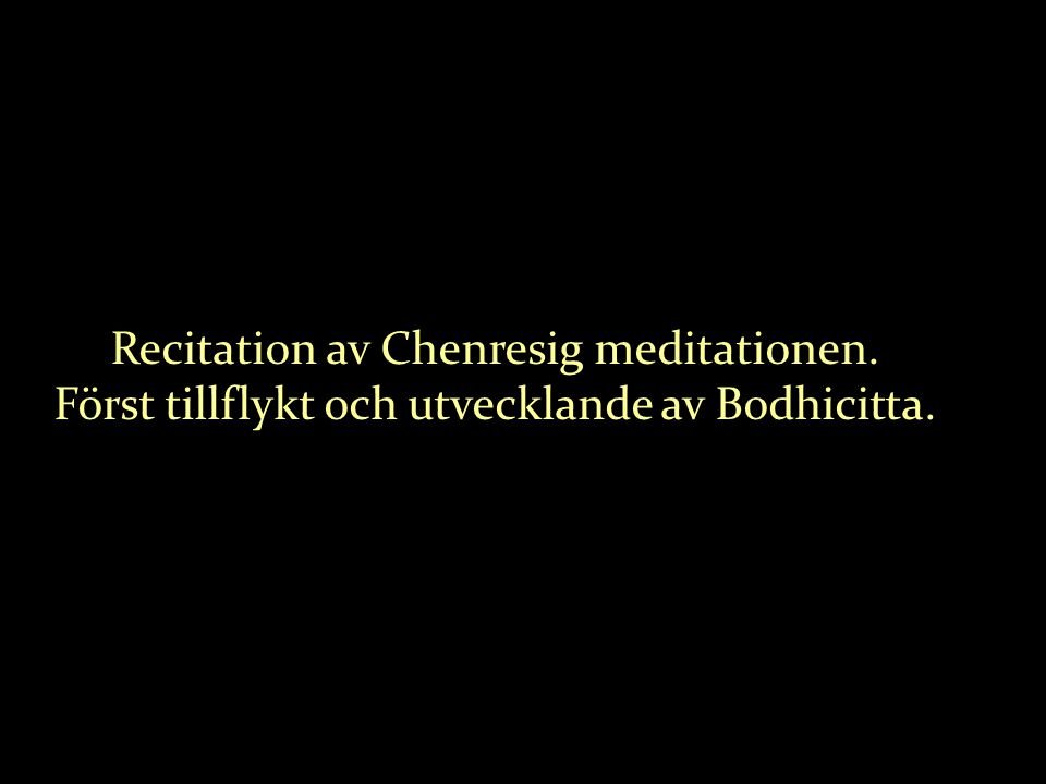 Recitation av Chenresig meditationen