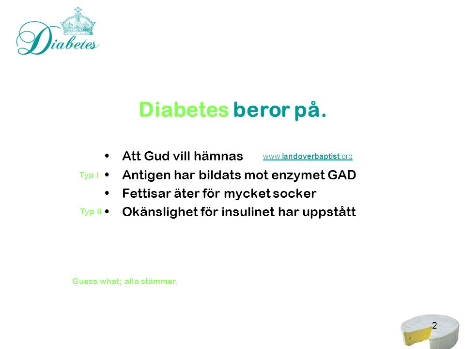 Diabetes beror på. Att Gud vill hämnas