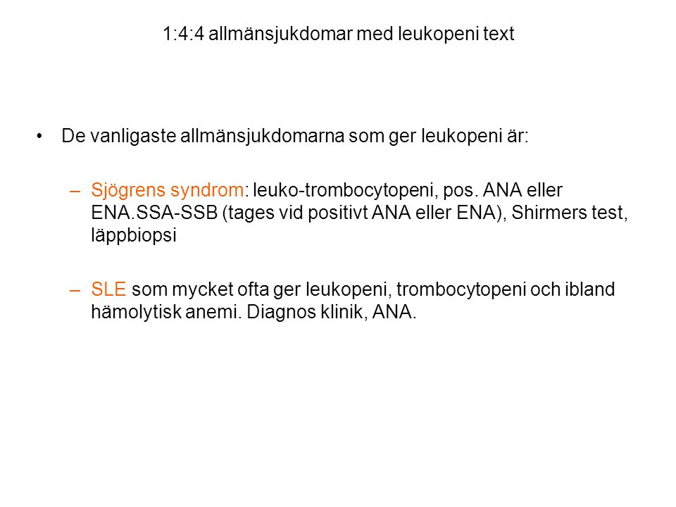 1:4:4 allmänsjukdomar med leukopeni text