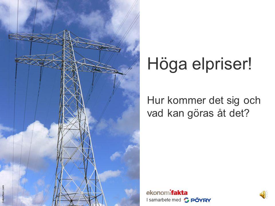 Höga elpriser! Hur kommer det sig och vad kan göras åt det