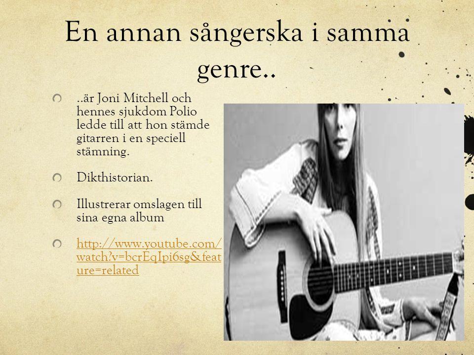 En annan sångerska i samma genre..
