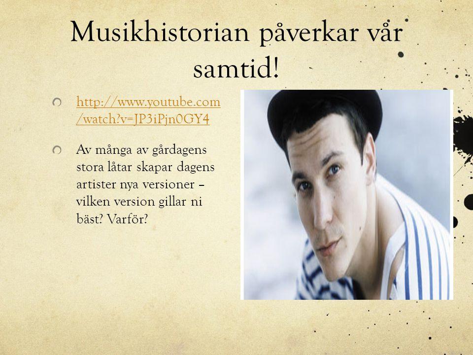 Musikhistorian påverkar vår samtid!