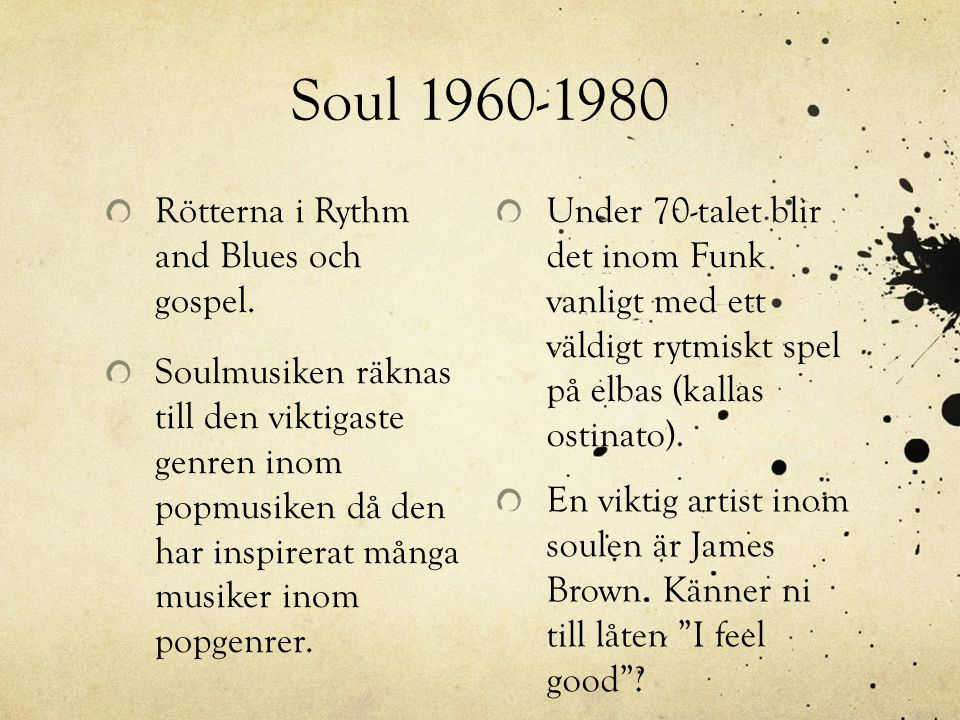 Soul 1960-1980 Rötterna i Rythm and Blues och gospel.