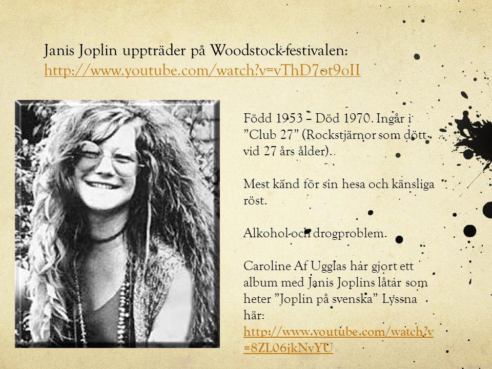 Janis Joplin uppträder på Woodstock-festivalen: http://www. youtube