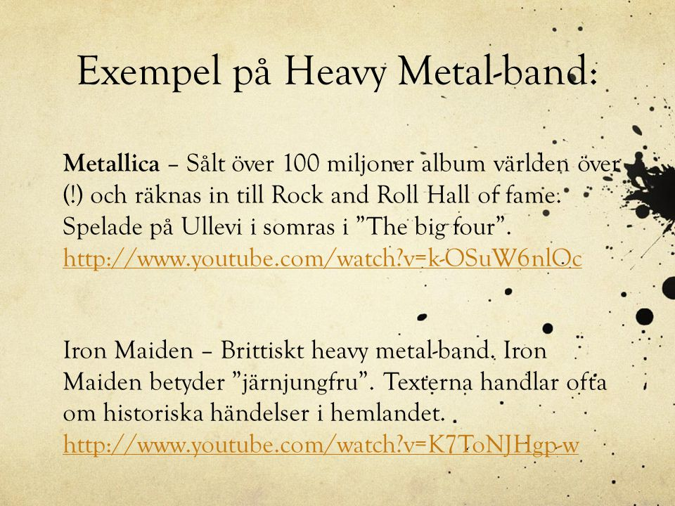 Exempel på Heavy Metal-band: