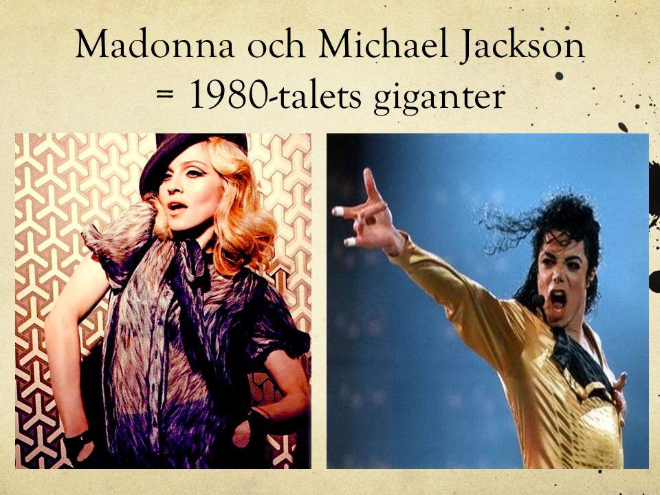 Madonna och Michael Jackson = 1980-talets giganter