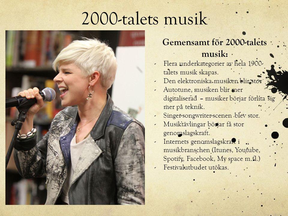 Gemensamt för 2000-talets musik: