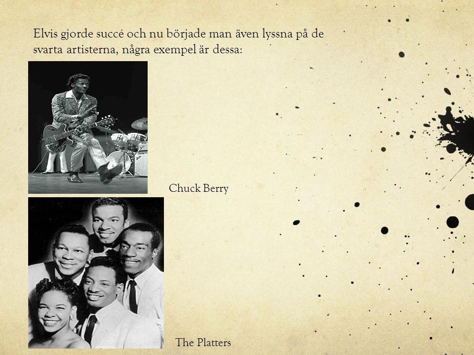 Elvis gjorde succé och nu började man även lyssna på de svarta artisterna, några exempel är dessa: