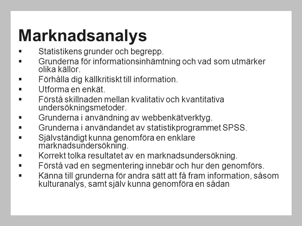 Marknadsanalys Statistikens grunder och begrepp.