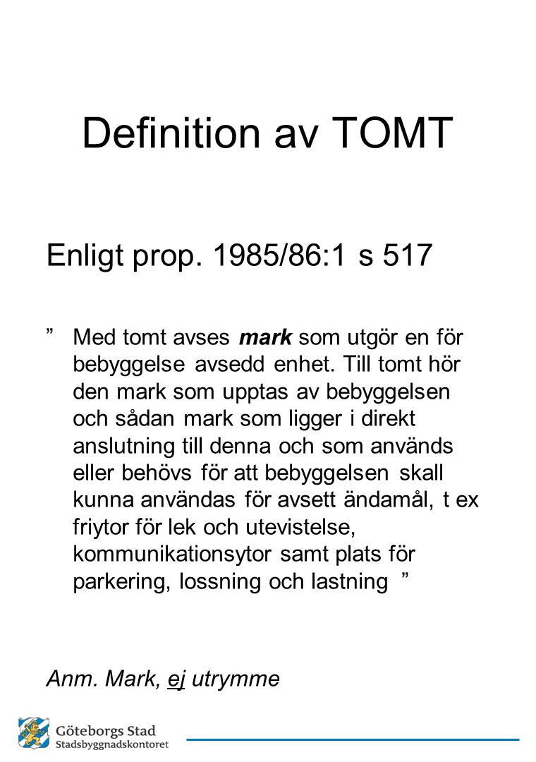 Definition av TOMT Enligt prop. 1985/86:1 s 517
