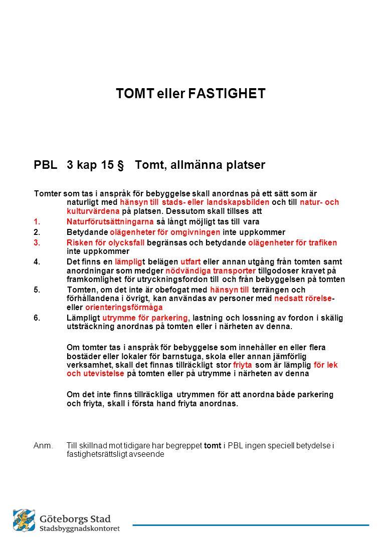 TOMT eller FASTIGHET PBL 3 kap 15 § Tomt, allmänna platser