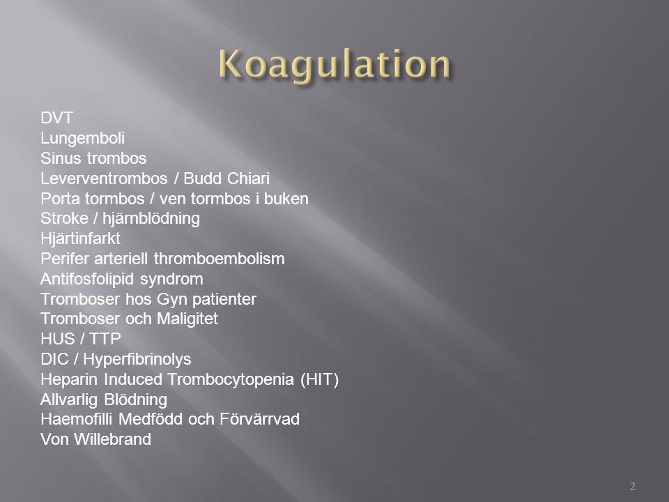 Koagulation DVT Lungemboli Sinus trombos Leverventrombos / Budd Chiari
