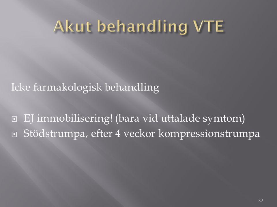 Akut behandling VTE Icke farmakologisk behandling
