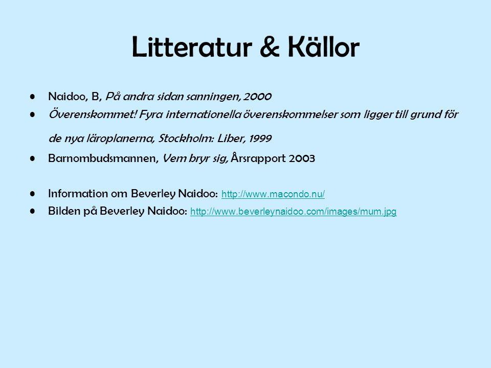 Litteratur & Källor Naidoo, B, På andra sidan sanningen, 2000