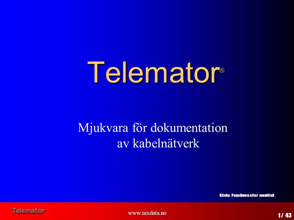 Telemator® Mjukvara för dokumentation av kabelnätverk www.mxdata.no