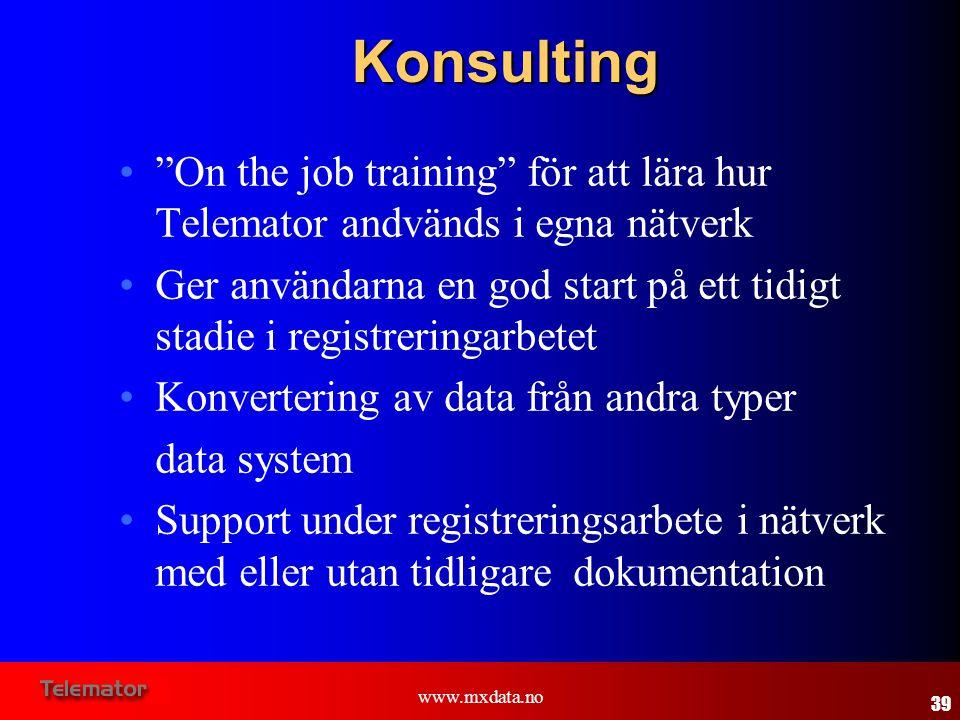 Konsulting On the job training för att lära hur Telemator andvänds i egna nätverk.