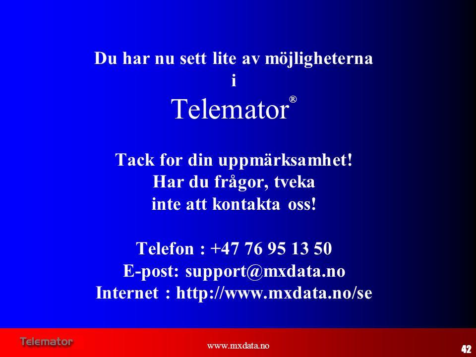 Telemator® Du har nu sett lite av möjligheterna i