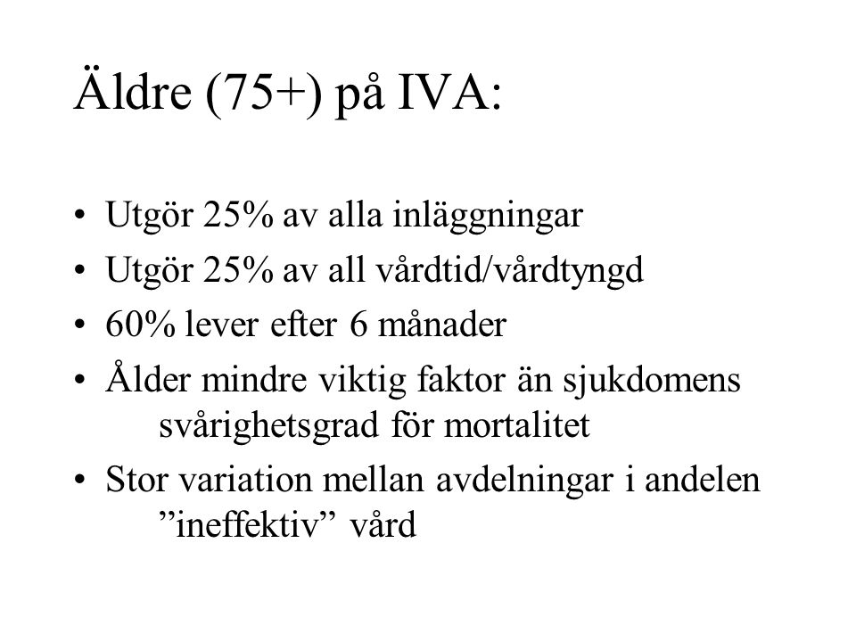 Äldre (75+) på IVA: Utgör 25% av alla inläggningar