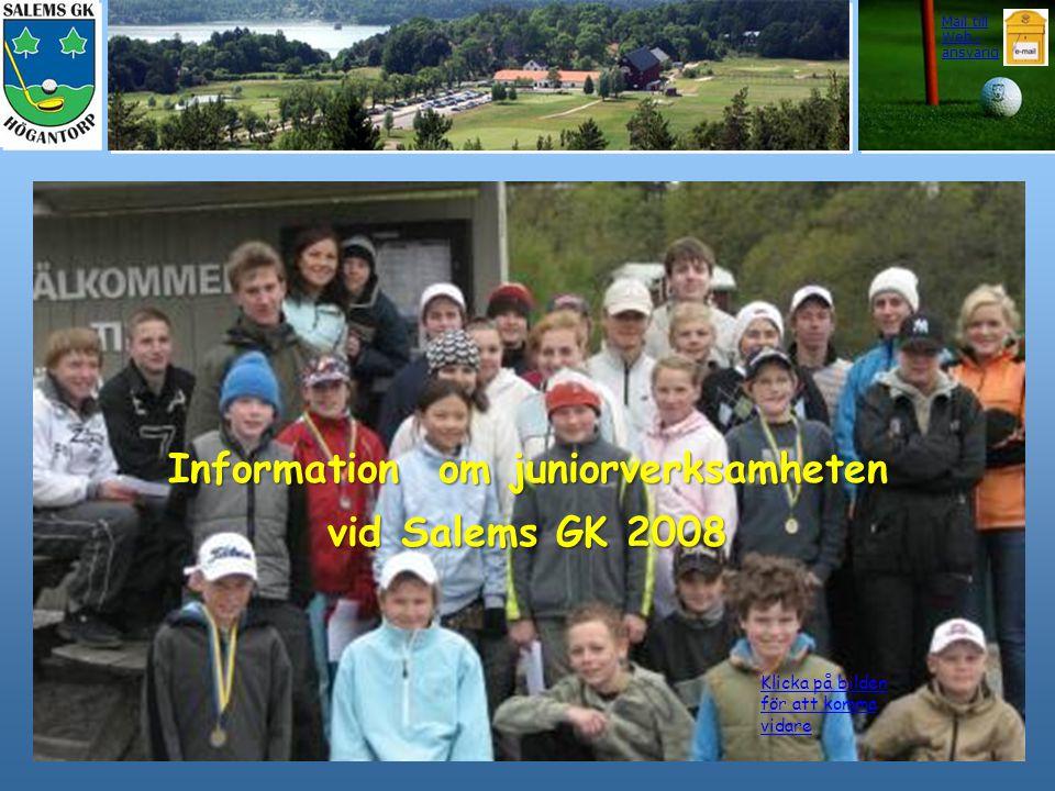 Information om juniorverksamheten vid Salems GK 2008