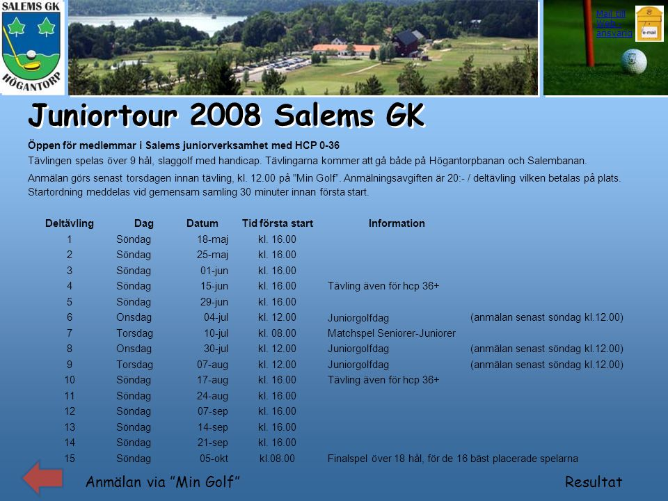 Juniortour 2008 Salems GK Anmälan via Min Golf Resultat