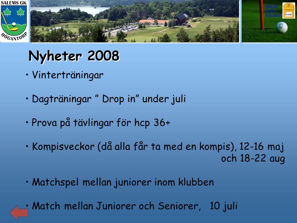 Nyheter 2008 Vinterträningar Dagträningar Drop in under juli