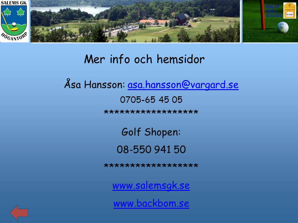 Åsa Hansson: asa.hansson@vargard.se 0705-65 45 05