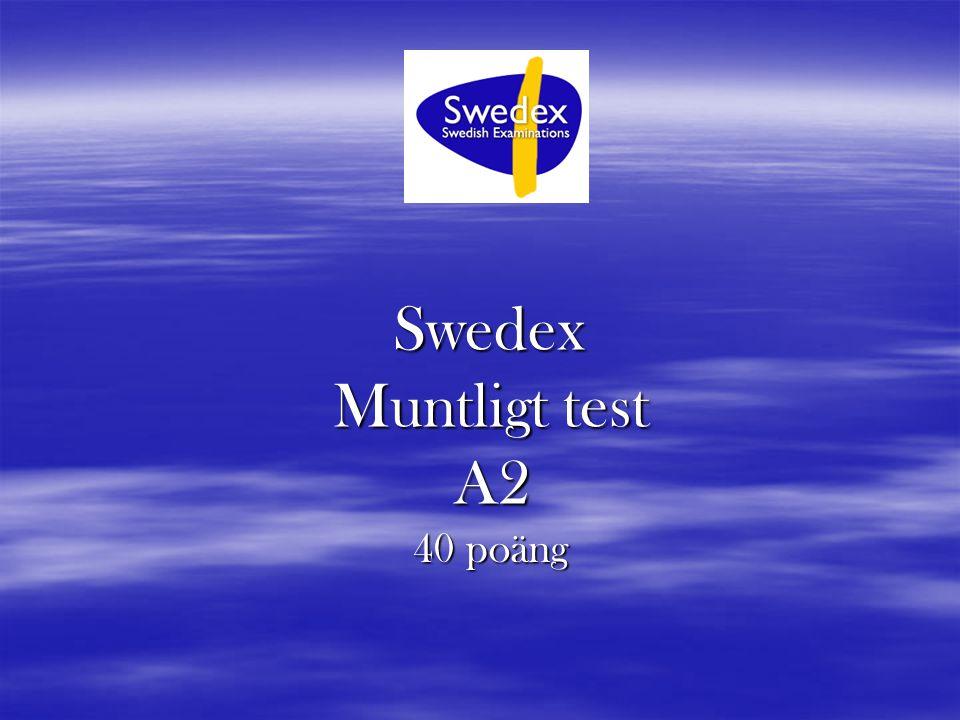Swedex Muntligt test A2 40 poäng