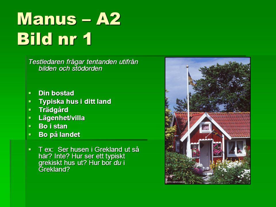 Manus – A2 Bild nr 1 Testledaren frågar tentanden utifrån bilden och stödorden. Din bostad. Typiska hus i ditt land.