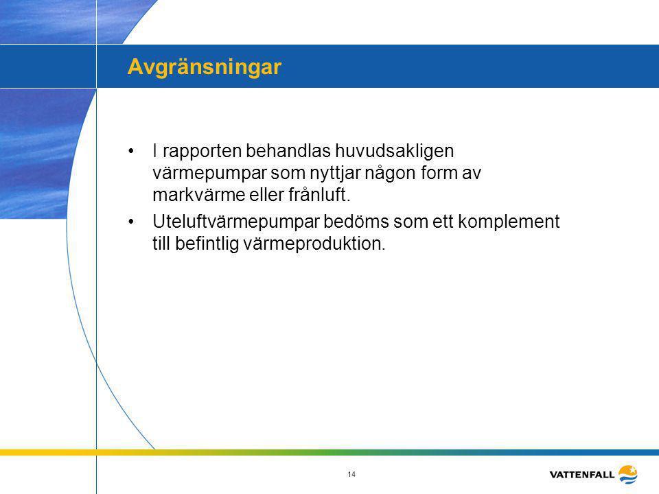 Avgränsningar I rapporten behandlas huvudsakligen värmepumpar som nyttjar någon form av markvärme eller frånluft.