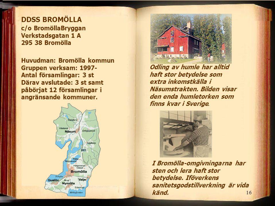 DDSS BROMÖLLA c/o BromöllaBryggan Verkstadsgatan 1 A 295 38 Bromölla