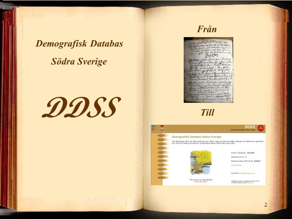 Från Demografisk Databas Södra Sverige DDSS Till