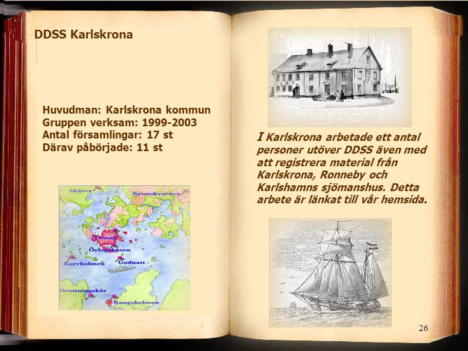 DDSS Karlskrona Huvudman: Karlskrona kommun Gruppen verksam: 1999-2003 Antal församlingar: 17 st Därav påbörjade: 11 st.