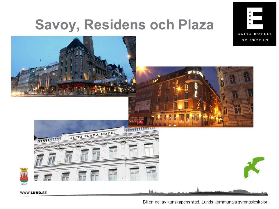 Savoy, Residens och Plaza