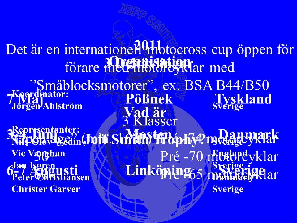 2011 3 Deltävlingar Organisation Vad är Jeff Smith Trophy