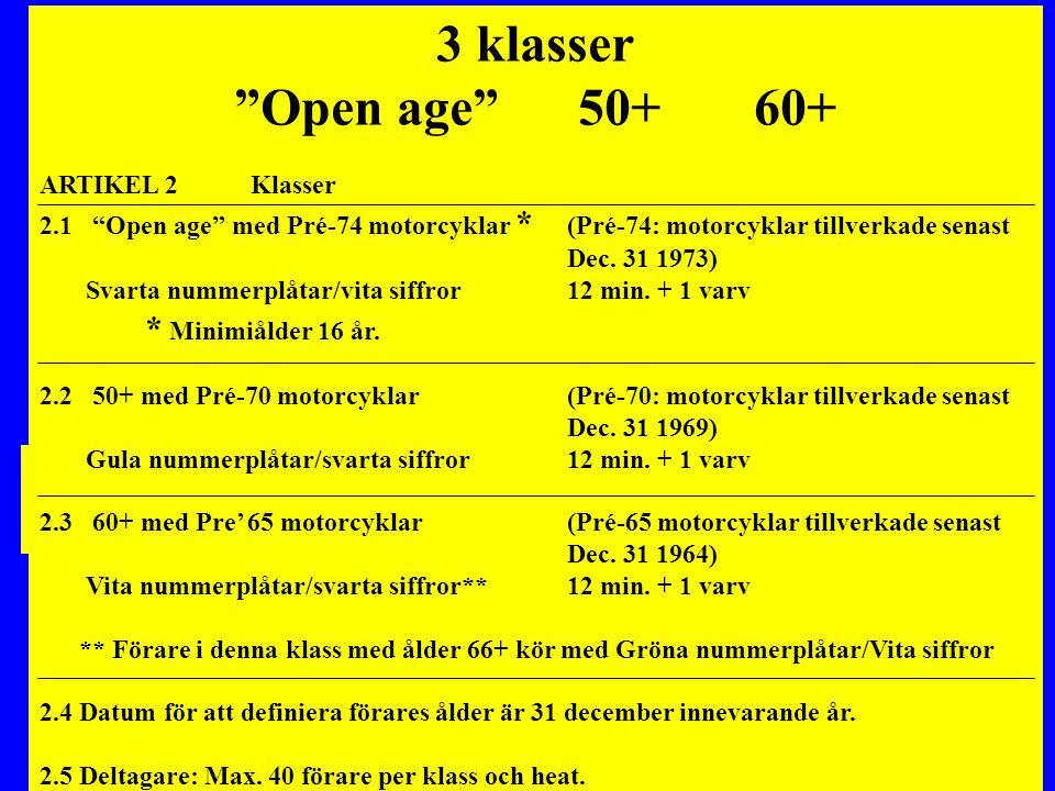 3 klasser Open age 50+ 60+ JST