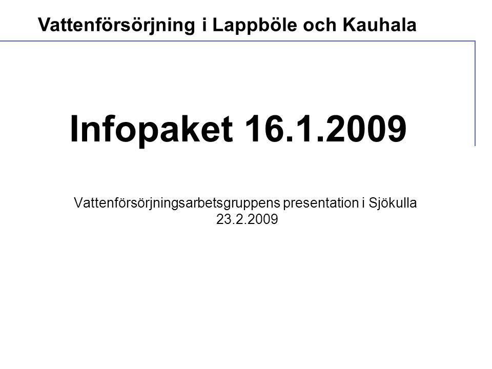 Vattenförsörjningsarbetsgruppens presentation i Sjökulla