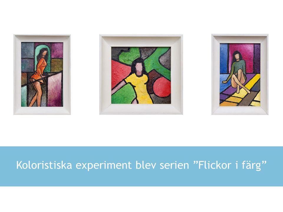 Koloristiska experiment blev serien Flickor i färg