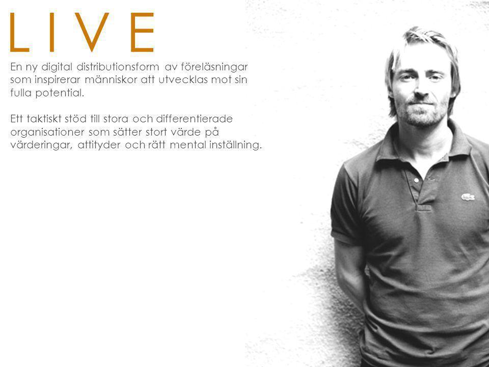 L I V E En ny digital distributionsform av föreläsningar
