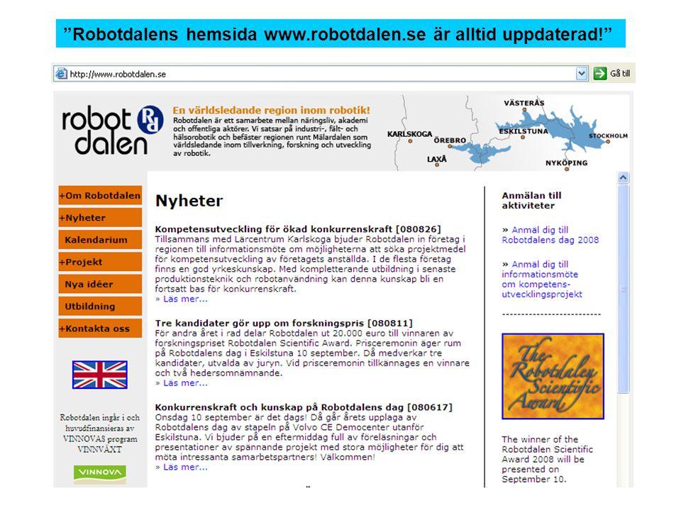 Robotdalens hemsida www.robotdalen.se är alltid uppdaterad!