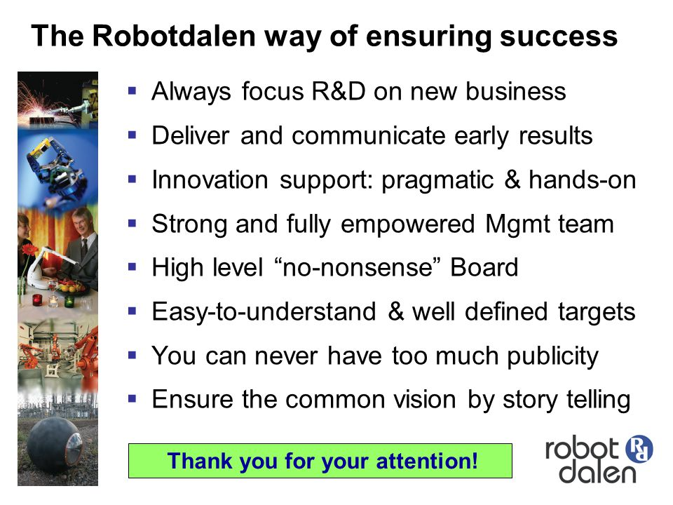 The Robotdalen way of ensuring success